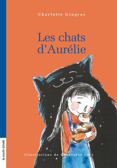 Les chats d'Aurélie - Charlotte Gingras - Geneviève Côté - La courte échelle - 9782890218819