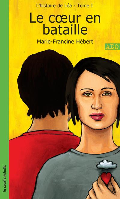Le coeur en bataille - Marie-Francine Hébert Marie-Francine Hébert Marie-Francine Hébert Philippe Germain - La courte échelle - 9782890214750
