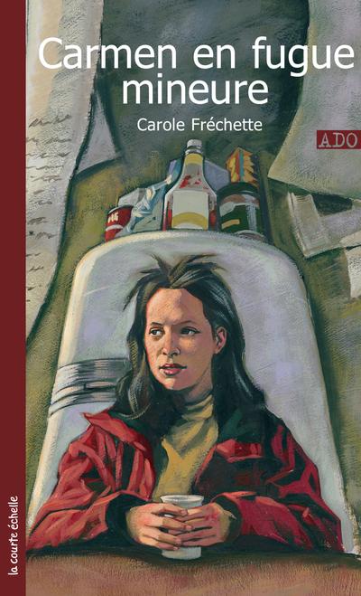 Carmen en fugue mineure - Carole Fréchette   - La courte échelle - 9782890218291