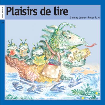 Plaisirs de lire - Simone Leroux Roger Paré Simone Leroux Roger Paré Simone Leroux   - La courte échelle -