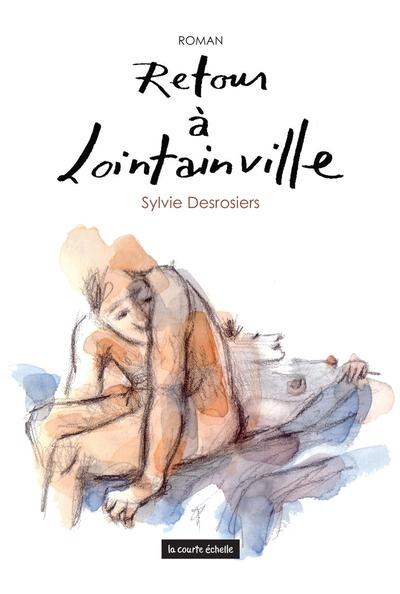 Retour à Lointainville