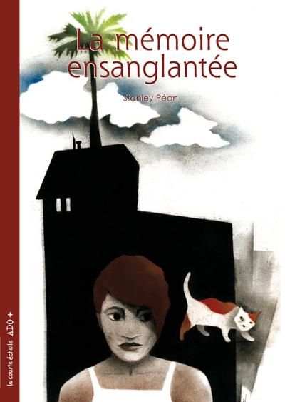 La mémoire ensanglantée - Charlotte Gingras Charlotte Gingras Marie-Danielle Croteau Sylvie Desrosiers Stanley Péan   - La courte échelle -