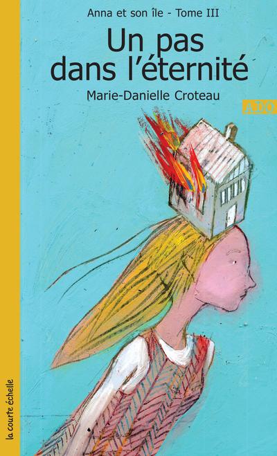Un pas dans l'éternité - Carole Fréchette Marie-Danielle Croteau   - La courte échelle -