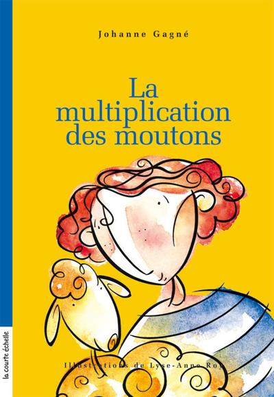 La multiplication des moutons - Johanne Gagné - Lyse-Anne Roy - La courte échelle - 9782890219182