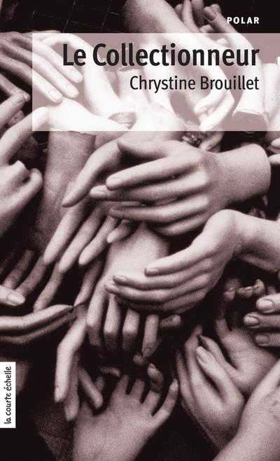 Le Collectionneur - Stanley Péan Marie-Danielle Croteau Maryse Pelletier Judith Messier Chrystine Brouillet François Landry Sylvain Meunier Raymond Plante Raymond Plante André Marois Raymond Plante André Marois Chrystine Brouillet Chrystine Brouillet   - À l'étage -