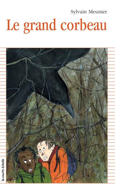 Le grand corbeau - Sylvain Meunier Sylvain Meunier Sylvain Meunier Sylvain Meunier Sylvain Meunier Sylvain Meunier Sylvain Meunier   - La courte échelle -