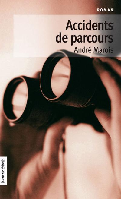 Accidents de parcours - André Marois André Marois André Marois André Marois André Marois André Marois André Marois André Marois   - À l'étage -
