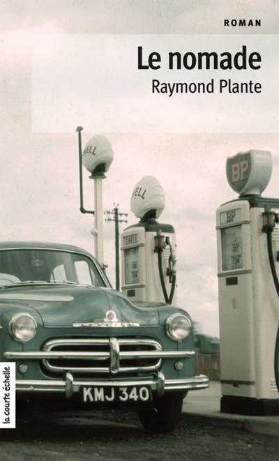 Le nomade - Raymond Plante -   - À l'étage - 9782896519682