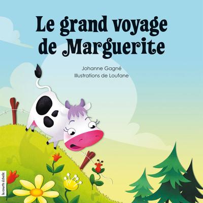 Le grand voyage de Marguerite - Johanne Gagné -  Loufane - La courte échelle - 9782890219090
