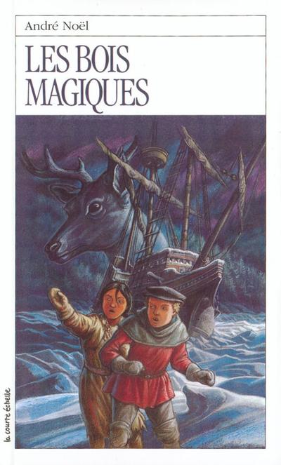 Les bois magiques - André Noël André Noël André Noël Francis Back - La courte échelle - 9782890214132