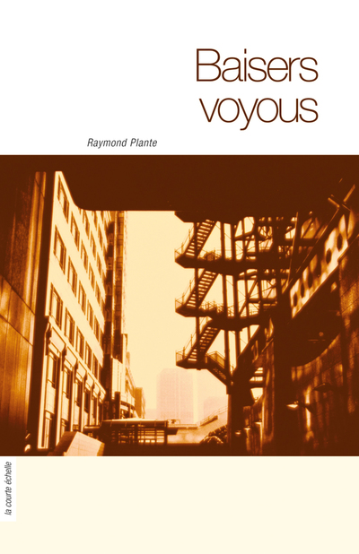Baisers voyous - Raymond Plante Raymond Plante Raymond Plante Raymond Plante Raymond Plante   - À l'étage -