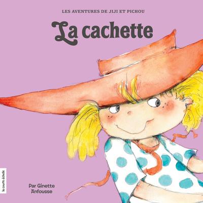 La cachette - Ginette Anfousse - Ginette Anfousse - La courte échelle - 9782897740306
