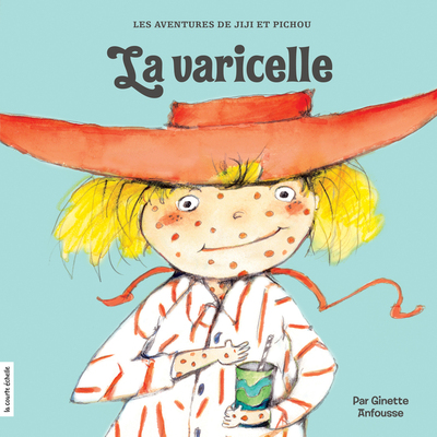 La varicelle - Ginette Anfousse Ginette Anfousse Ginette Anfousse Ginette Anfousse   - La courte échelle -