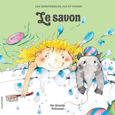 Le savon - Ginette Anfousse - Ginette Anfousse - La courte échelle - 9782897740368