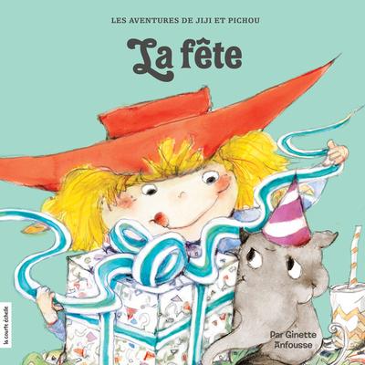 La fête - Ginette Anfousse - Ginette Anfousse - La courte échelle - 9782897740429