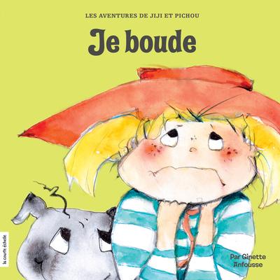 Je boude - Ginette Anfousse - Ginette Anfousse - La courte échelle - 9782897740467
