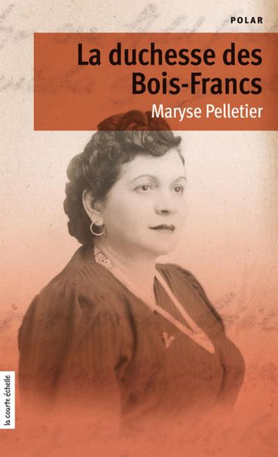 La duchesse des Bois-Francs - Maryse Pelletier   - À l'étage - 9782890216037