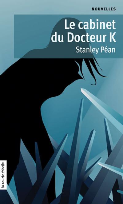 Le cabinet du Docteur K - Stanley Péan Stanley Péan Stanley Péan   - À l'étage - 9782896951048
