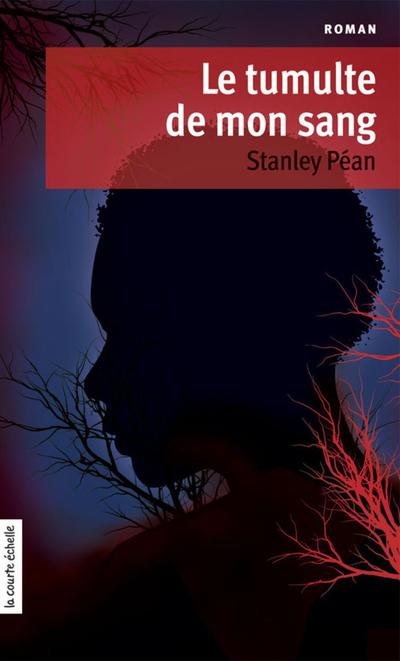Le tumulte de mon sang - Stanley Péan Stanley Péan Stanley Péan Stanley Péan   - À l'étage - 9782896517558