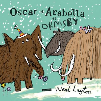 Oscar et Arabella et Ormsby - Neal Layton Neal Layton Neal Layton Neal Layton Neal Layton Neal Layton Neal Layton Neal Layton   - La courte échelle -