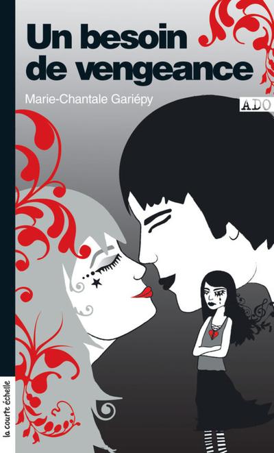 Un besoin de vengeance - Marie-Chantale Gariépy Marie-Chantale Gariépy Marie-Chantale Gariépy Marie-Chantale Gariépy Valérie Boivin - La courte échelle - 9782896511655