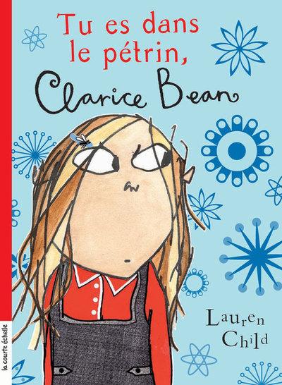 Tu es dans le pétrin, Clarice Bean