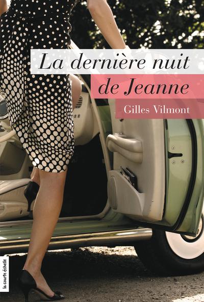 La dernière nuit de Jeanne - Gilles Vilmont -   - À l'étage - 9782896511921