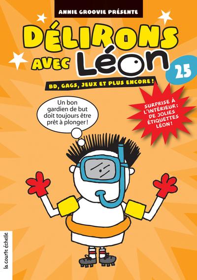 Délirons avec Léon - Numéro 25
