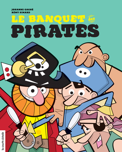 Le banquet des pirates - Johanne Gagné Lili Chartrand Johanne Gagné   - La courte échelle -
