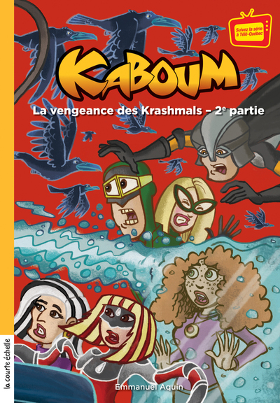 La vengeance des Krashmals - 2ème partie