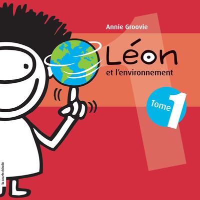 Léon et l'environnement, tome 1 - Annie Groovie - Annie Groovie - La courte échelle - 9782896510719