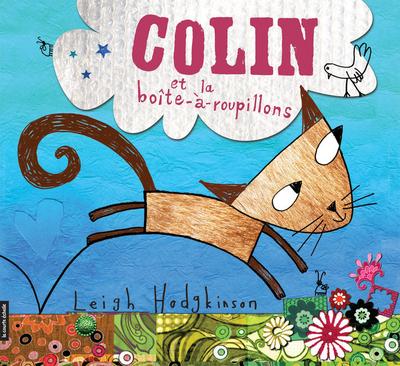Colin et la boîte-à-roupillons - Leigh Hodgkinson Leigh Hodgkinson Leigh Hodgkinson Leigh Hodgkinson Leigh Hodgkinson - La courte échelle - 9782896512737