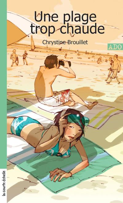 Une plage trop chaude - Chrystine Brouillet Chrystine Brouillet Chrystine Brouillet Chrystine Brouillet Chrystine Brouillet Chrystine Brouillet Chrystine Brouillet   - La courte échelle -
