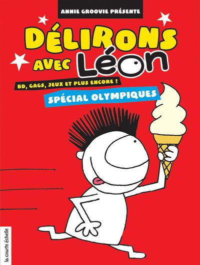 Délirons avec Léon - spécial Olympiques