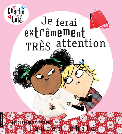 Je ferai extrêmement très attention - Lauren Child Lauren Child Lauren Child - La courte échelle - 9782890219663