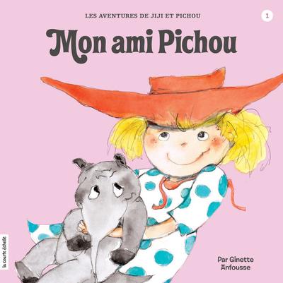 Mon ami Pichou - Ginette Anfousse - Ginette Anfousse - La courte échelle - 9782896512522