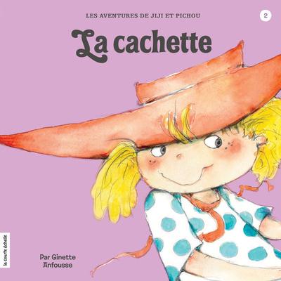 La cachette - Ginette Anfousse - Ginette Anfousse - La courte échelle - 9782896512539