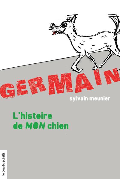 L'histoire de MON chien - Sylvain Meunier Sylvain Meunier Sylvain Meunier Sylvain Meunier Elisabeth Eudes-Pascal - La courte échelle - 9782896514168