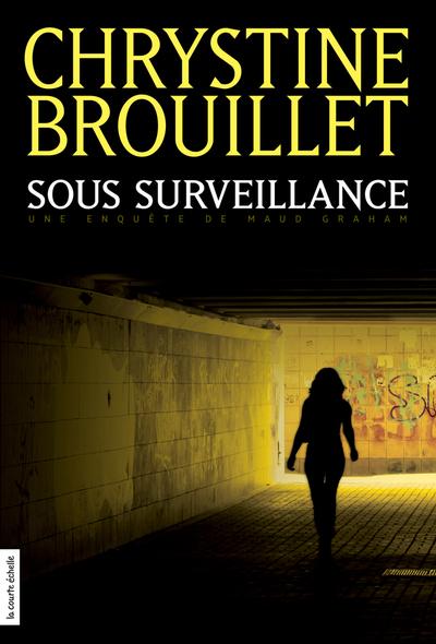 Sous surveillance - André Marois Gilles Vilmont Sylvain Meunier Chrystine Brouillet   - À l'étage -