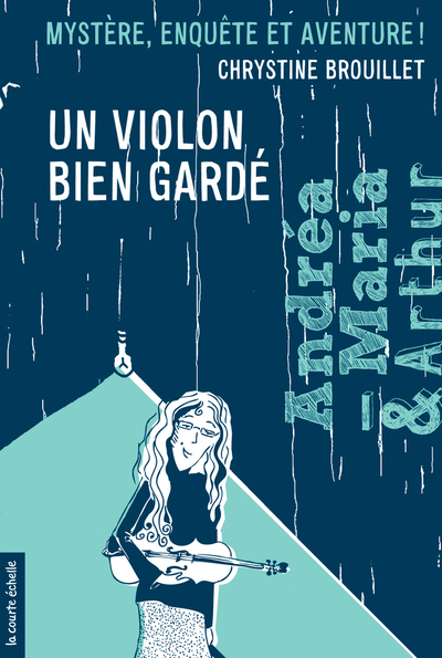Un violon bien gardé - Chrystine Brouillet Chrystine Brouillet Philippe Brochard - La courte échelle - 9782896514809