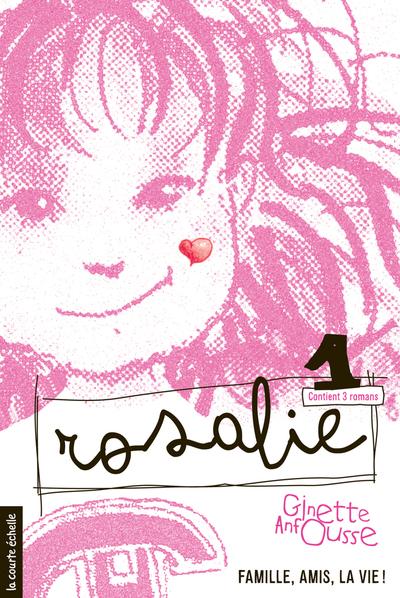 Rosalie, volume 1 - Ginette Anfousse Ginette Anfousse Ginette Anfousse Marisol Sarrazin - La courte échelle - 9782896514298