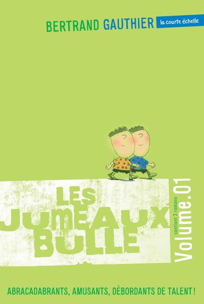 Les jumeaux Bulle, volume 1 - Bertrand Gauthier Bertrand Gauthier   - La courte échelle -