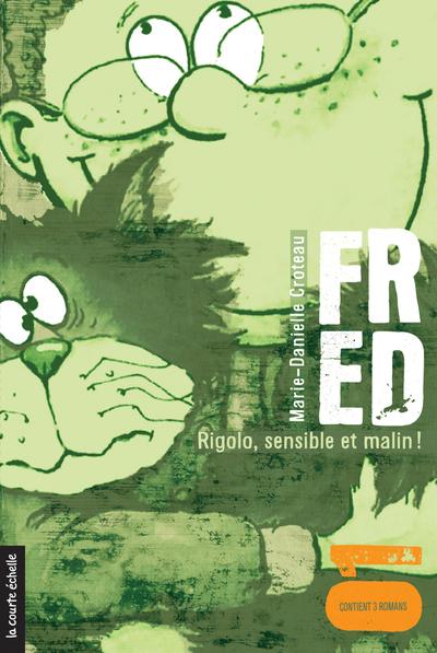 Fred, volume 1 - Marie-Danielle Croteau Bruno St-Aubin - La courte échelle - 9780289021385