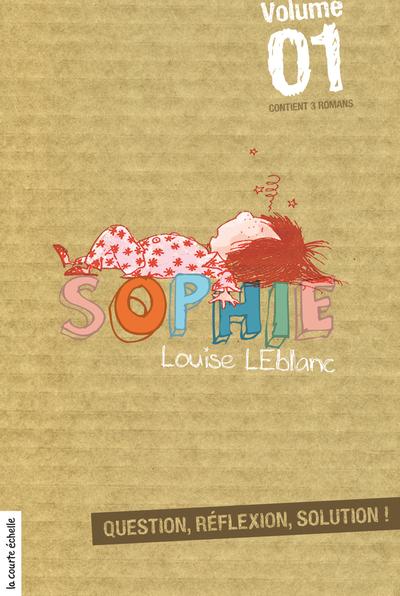 Sophie, volume 1 - Louise Leblanc Louise Leblanc Louise Leblanc Louise Leblanc Marie-Louise Gay - La courte échelle - 9782896513451