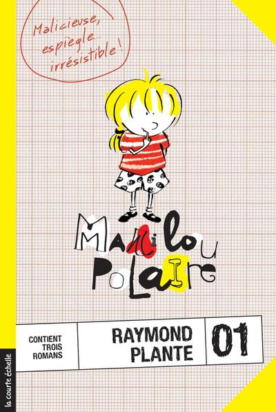 Marilou Polaire, volume 1 - Raymond Plante Raymond Plante Raymond Plante Marie-Claude Favreau - La courte échelle - 9782890213074