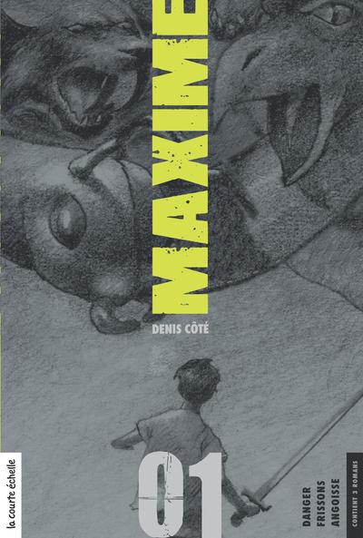 Maxime, volume 1 - Denis Côté - Stéphane Poulin - La courte échelle - 9782896513444