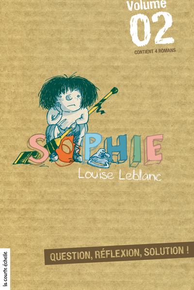 Sophie, volume 2 - Louise Leblanc Louise Leblanc Louise Leblanc Louise Leblanc Marie-Louise Gay - La courte échelle - 9782890211773