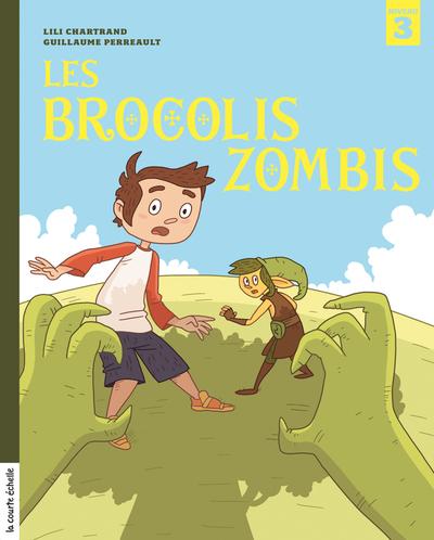 Les brocolis zombis - Johanne Gagné Lili Chartrand Johanne Gagné Lili Chartrand   - La courte échelle -