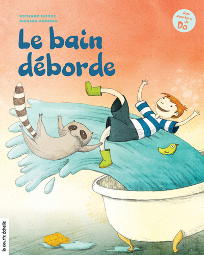Le bain déborde - Richard Houde Marion Arbona - La courte échelle - 9782896513895
