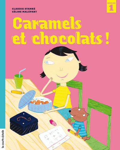Caramels et chocolats ! - Claudie Stanké Céline Malépart - La courte échelle - 9782896513949